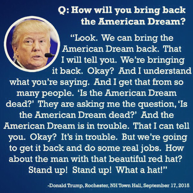 Donald Trump on how he will bring back the American Dream... #LOL