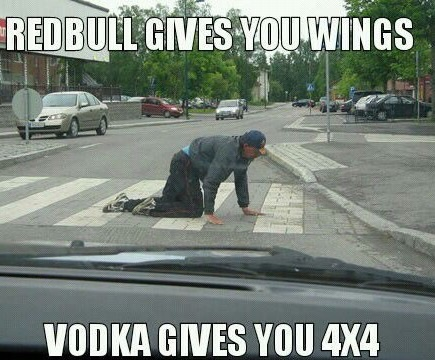 Redbull gives you wings, vodka gives you...