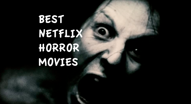 Best Horror Movies Netflix