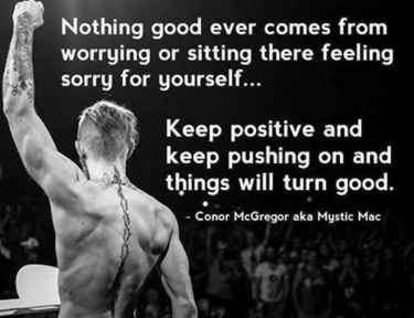 #ConorMcGregor: Keep positive and keep pushing on and things will turn good