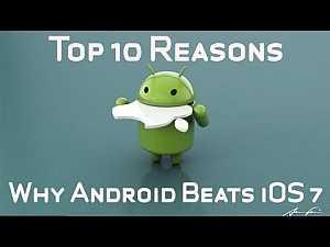 Top 10 Reasons Why #Android Beats #iOS7