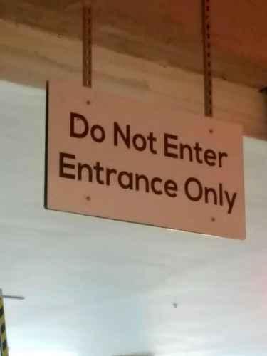 Do Not Enter... Entrance Only